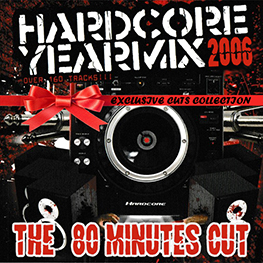 Hardcore Yearmix 2006 (the 80 minutes cut)