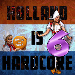 Holland is Hardcore 6