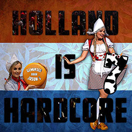 Holland is Hardcore 7